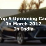 Top 5 Upcoming cars in 2017