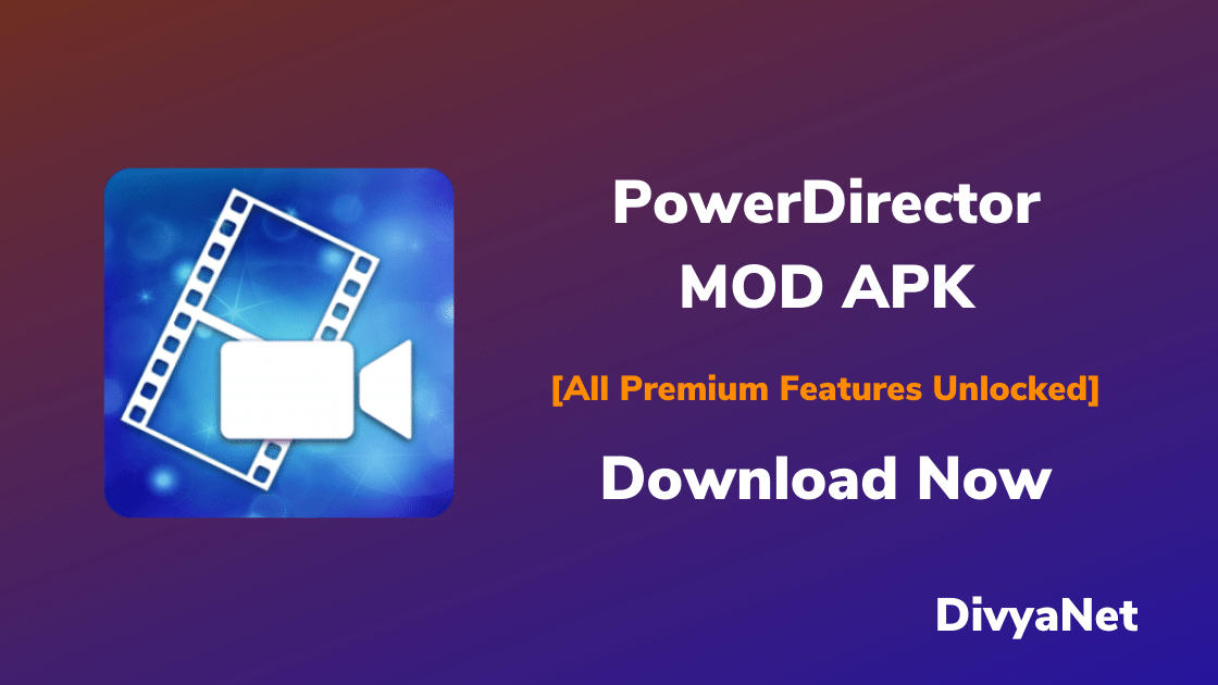 PowerDirector Mod APK: Know how to Unlock it for Fr